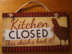 KITCHEN-CLOSED-THIS-CHICK-039-S-HAD-IT-Country-Red-Rooster-Chicken-Decor-Sign-NEW