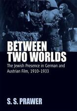 Between Two Worlds : The Jewish Presences in German and Austrian Film,...