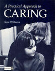 Practical Approach to Caring by Julie Hall, Kate Williams (Paperback, 1991)