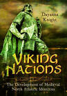 Viking Nations: The Development of Medieval North Atlantic Identities by Dayanna Knight (Hardback, 2016)