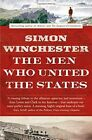The Men Who United the States by Simon Winchester (Paperback, 2014)