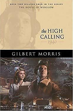 High Calling : 1940 by Morris, Gilbert