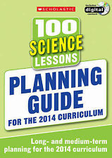 100 Science Lessons: Planning Guide by Scholastic (Mixed media product, 2013)