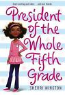 President Of The Whole Fifth Grade by Sherri Winston (Paperback, 2012)
