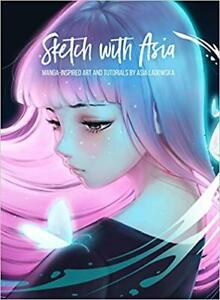 Sketch-with-Asia-by-Asia-Ladowska-HARDCOVER-2019