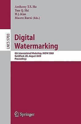 Digital Watermarking: 8th International Workshop, IWDW 2009, Guildford, UK, Augu
