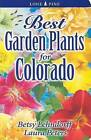 Best Garden Plants for Colorado by Laura Peters, Betsy Lehndorff (Paperback / softback, 2007)