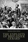 The Exploits of Brigadier Gerard: Illustrated by Sir Arthur Conan Doyle (Paperback / softback, 2015)
