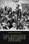 The Exploits of Brigadier Gerard: Illustrated by Sir Arthur Conan Doyle (Paperback / softback, 2015)