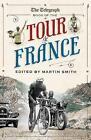 The  Daily Telegraph  Book of the Tour de France by Aurum Press Ltd (Paperback, 2011)