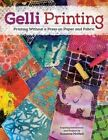 Gelli Printing: Printing Without a Press on Paper and Fabric by Suzanne McNeill (Book, 2014)
