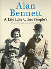 A Life Like Other People's by Alan Bennett (Paperback, 2010)
