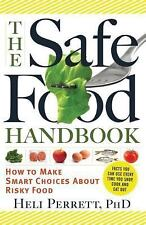 The Safe Food Handbook: How to Make Smart Choices About Risky Food-ExLibrary