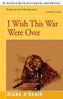 I Wish This War Were Over by Diana O'Hehir (Paperback / softback, 2000)