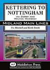 Kettering to Nottingham: Via Corby and Melton Mowbray by Vic Mitchell (Hardback, 2015)