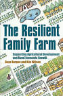 The Resilient Family Farm: Supporting Agricultural Development and Rural Economic Growth by Kim Wilson, Gaye Burpee (Paperback, 1999)