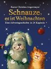 Schnauze, es ist Weihnachten von Karen Christine Angermayer (2013, Gebundene Ausgabe)
