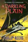 The Hungry City Chronicles: A Darkling Plain No. 4 by Philip Reeve (2007, Hardcover)