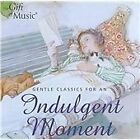 Gentle Classics for an Indulgent Moment (2006)