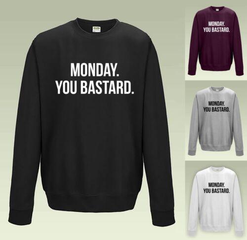 Felpa JH030 Maglione Pullover Divertente Cool Scherzo Sgarbato è BASTARD MONDAY