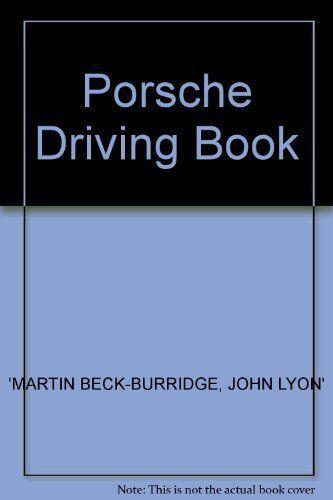 Porsche Driving Book By Martin Beck-Burridge, John Lyon