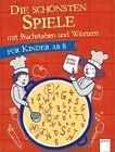 Die schönsten Spiele mit Buchstaben und Wörtern für Kinder ab 8 von Yayo Kawamura (2011, Taschenbuch)