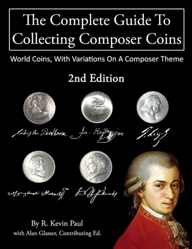2nd Ed. THE COMPLETE GUIDE TO COLLECTING COMPOSER COINS