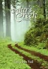 Salter's Creek a Parable of Life 9781456860493 by Terry Lee Vail Hardback