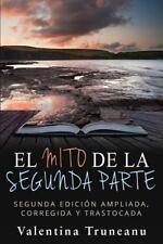 El Mito de la Segunda Parte : Segunda Edición Ampliada, Corregida y...