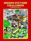 Dover Children's Activity Bks.: Hidden Picture Challenge by Stephen Stanley (2000, Paperback)