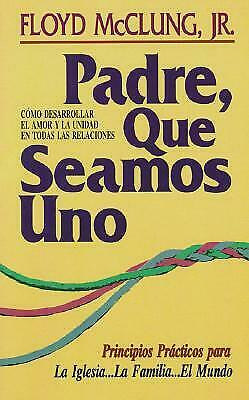 Padre Que Seamos Uno by McClung, Frank