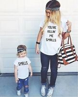 You're Killin Me Smalls Mother Child Matching Shirt Mommy And Me Womens Killing