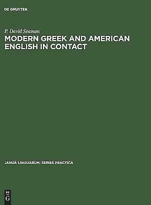 Janua Linguarum. Series Practica: Modern Greek and American English in...