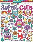 Notebook Doodles Super Cute: Coloring & Activity Book by Jess Volinski (Paperback, 2016)