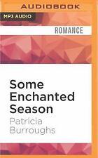 Some Enchanted Season by Patricia Burroughs (2016, MP3 CD, Unabridged)
