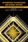Information Technologies and Global Politics: The Changing Scope of Power and Governance by State University of New York Press (Paperback, 2002)