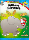 Add and Subtract Grade 1 by Carson Dellosa Publishing Company (Paperback / softback, 2010)