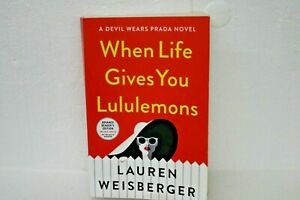When-Life-Gives-You-Lululemons-by-Weisberger-Lauren-Advance-Reader-039-s-Edition