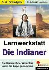 Lernwerkstatt - Indianer von Erich van Heiss und Rüdiger Kohl (2003, Taschenbuch)
