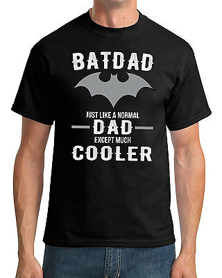BATDAD Just The Same As A Normal Dad Men's T-Shirt - Fathers Day Gift