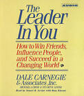 The Leader in You by Dale Carnegie (CD-Audio, 2001)