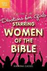 The One Year Devotions for Girls Starring Women of the Bible by Katrina Cassel (2011, Paperback)