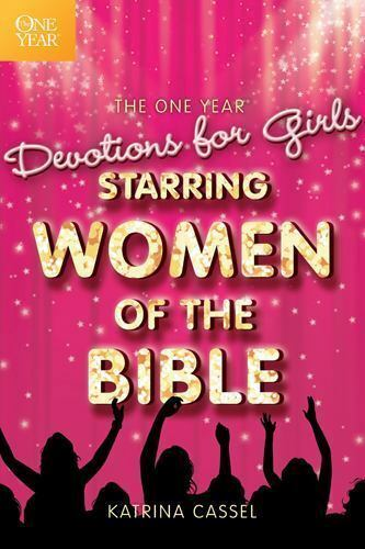 The One Year Devotions for Girls Starring Women of the Bible [ Cassel, Katrina ]