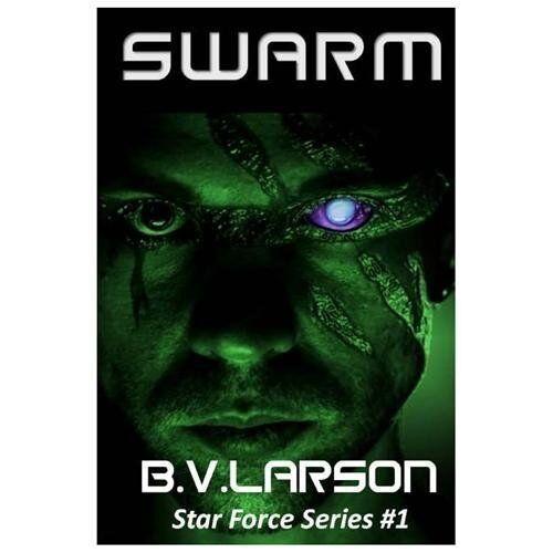 Swarm Star Force Series 1 By B Larson 2011 Paperback Ebay