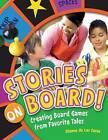 Stories on Board!: Creating Board Games from Favorite Tales by Dianne De Las Casas (Paperback, 2010)