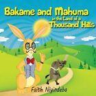Bakame and Mahuma in the Land of a Thousand Hills by Faith Niyindeba (Paperback / softback, 2015)