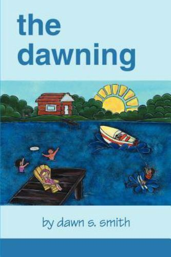 The Dawning by Dawn S. Smith (2000, Paperback)