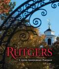 Rutgers: A 250th Anniversary Portrait by Third Millennium Information (Hardback, 2015)