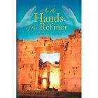 in The Hands of The Refiner 9781436347877 by Noor Ellias Hardcover