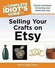 The Complete Idiot's Guide to Selling Your Crafts with Etsy by Marcia Layton Turner, Unknown (Paperback / softback, 2013)